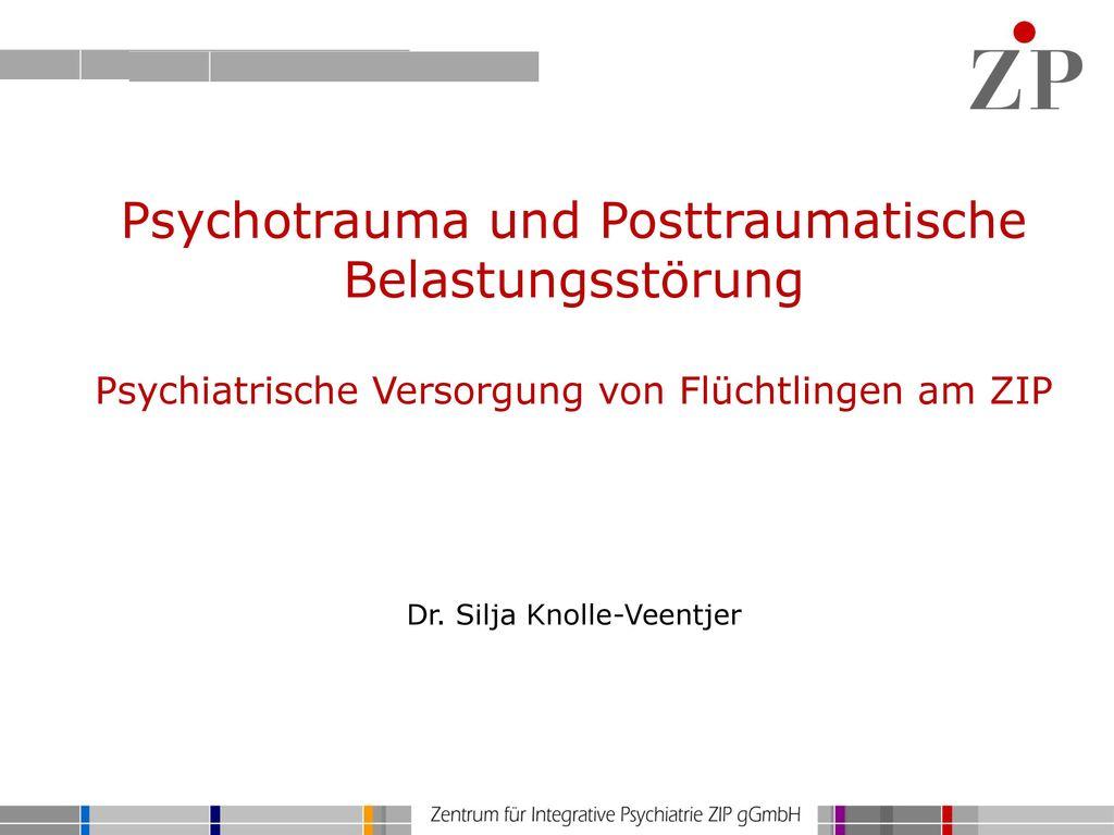 Psychotrauma und Posttraumatische Belastungsstörung