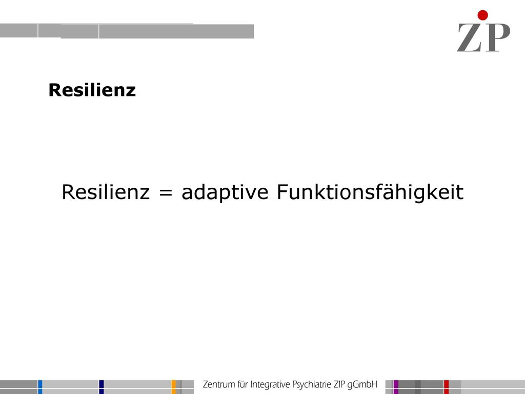 Resilienz = adaptive Funktionsfähigkeit