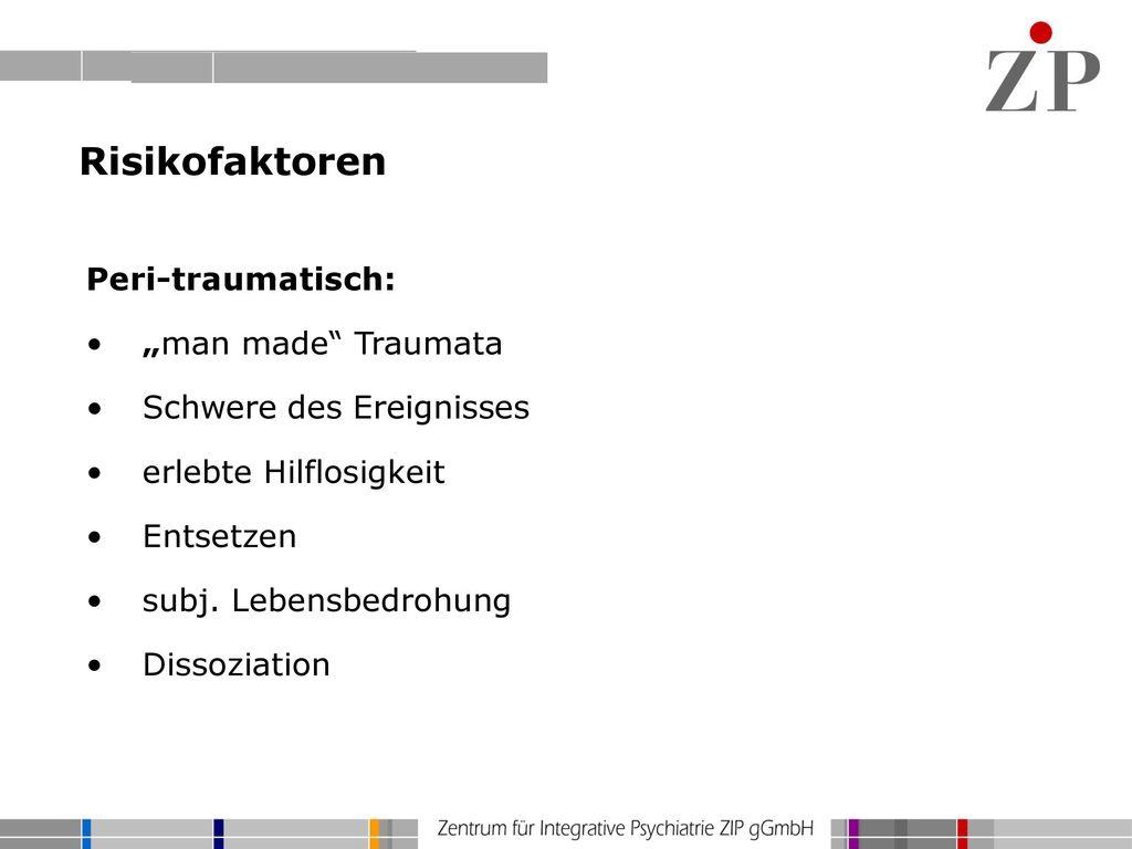 """Risikofaktoren Peri-traumatisch: """"man made Traumata"""