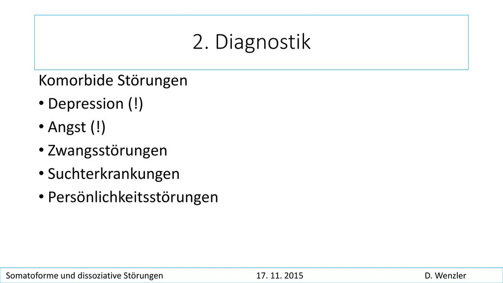 2. Diagnostik Komorbide Störungen Depression (!) Angst (!)