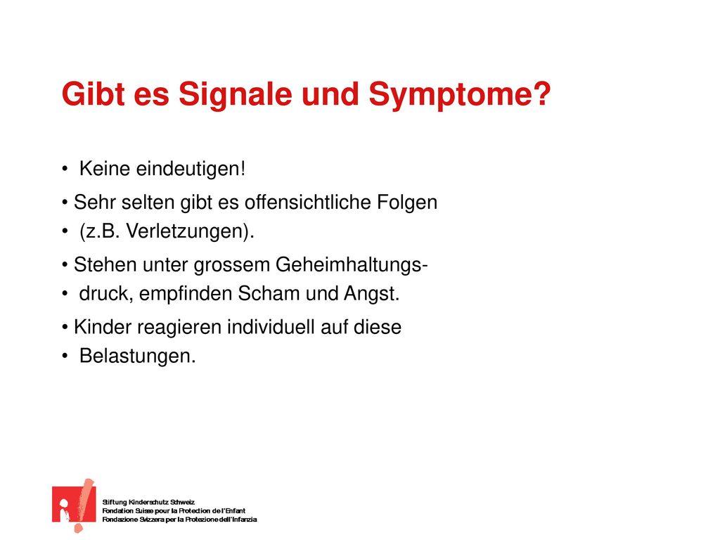 Gibt es Signale und Symptome