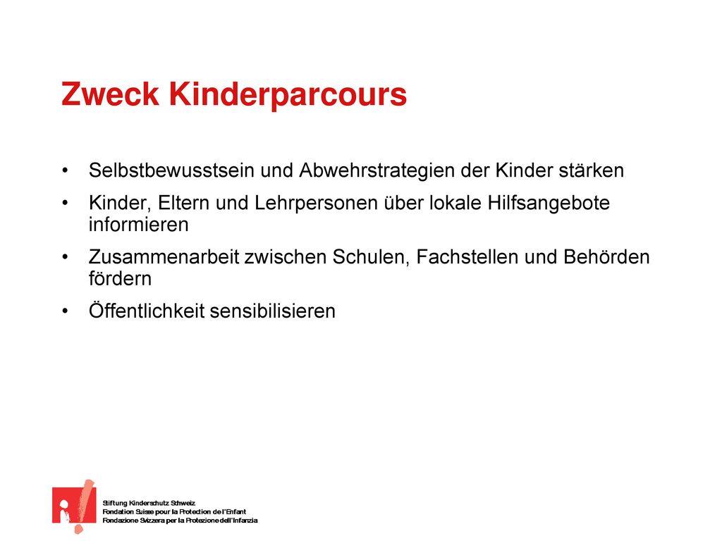 Zweck Kinderparcours Selbstbewusstsein und Abwehrstrategien der Kinder stärken.