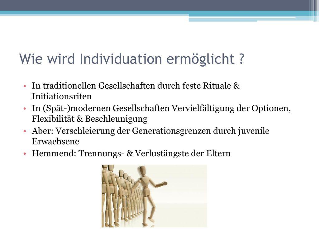 Wie wird Individuation ermöglicht