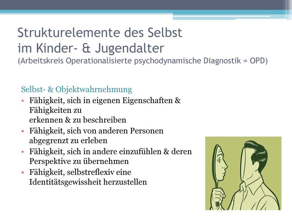 Strukturelemente des Selbst im Kinder- & Jugendalter (Arbeitskreis Operationalisierte psychodynamische Diagnostik = OPD)