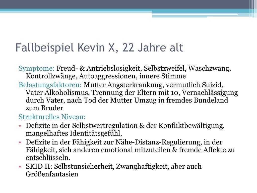 Fallbeispiel Kevin X, 22 Jahre alt