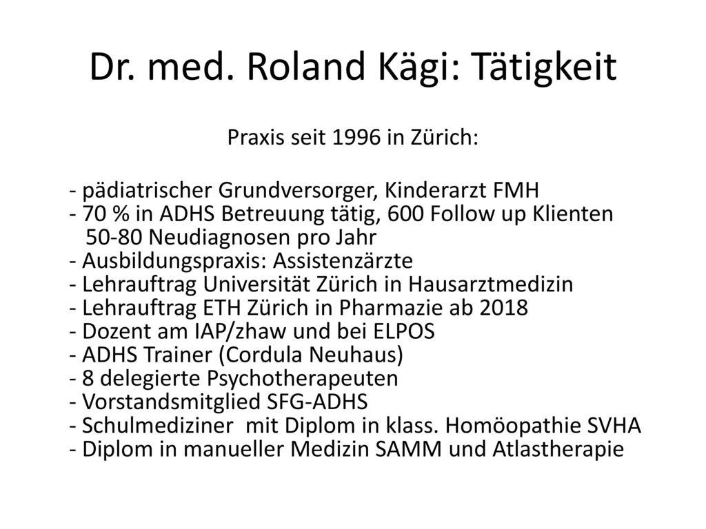 Dr. med. Roland Kägi: Tätigkeit