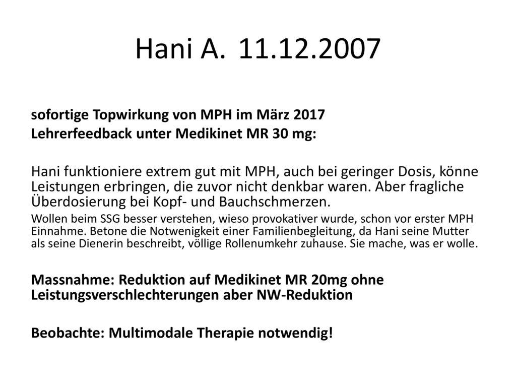 Hani A. 11.12.2007 sofortige Topwirkung von MPH im März 2017