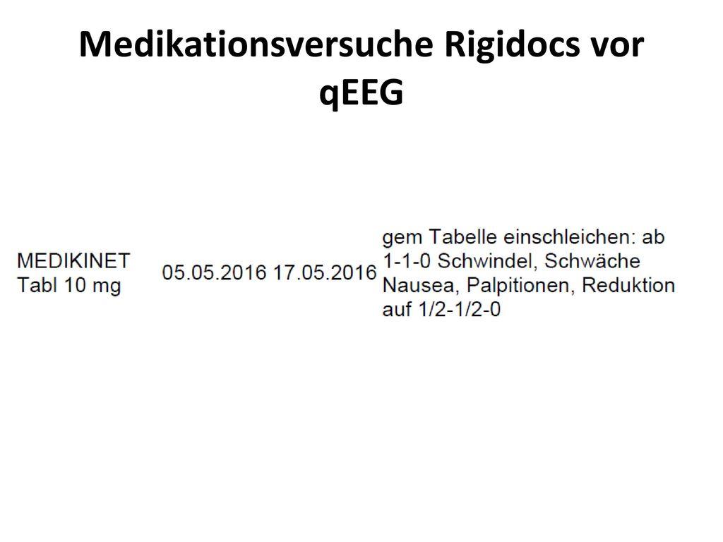 Medikationsversuche Rigidocs vor qEEG