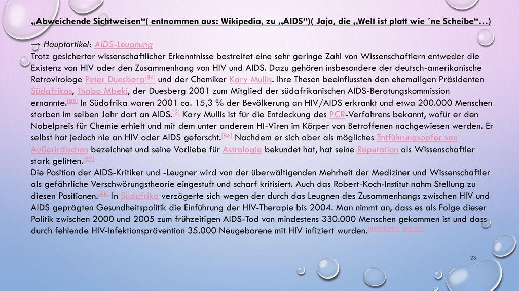"""""""Abweichende Sichtweisen ( entnommen aus: Wikipedia, zu """"AIDS )( Jaja, die """"Welt ist platt wie ´ne Scheibe …)"""