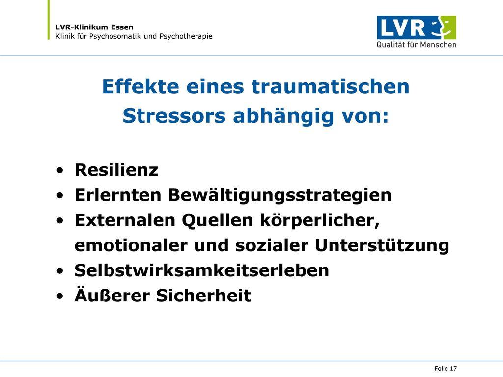 Effekte eines traumatischen Stressors abhängig von: