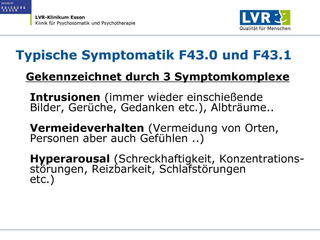 Typische Symptomatik F43.0 und F43.1