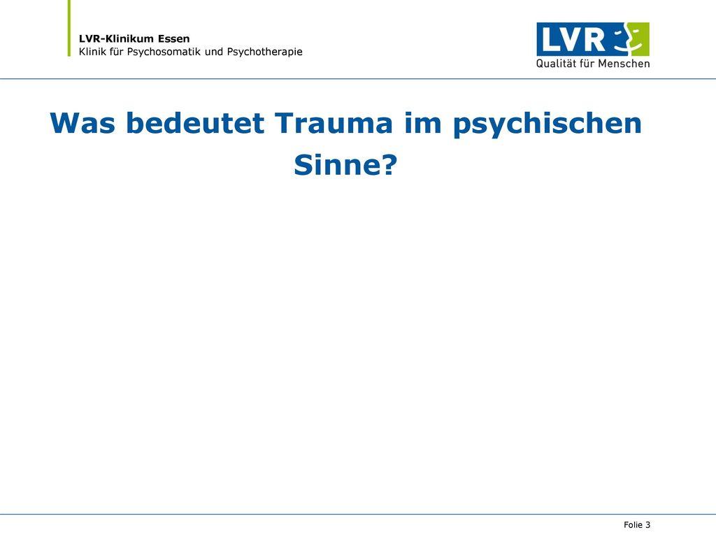 Was bedeutet Trauma im psychischen Sinne