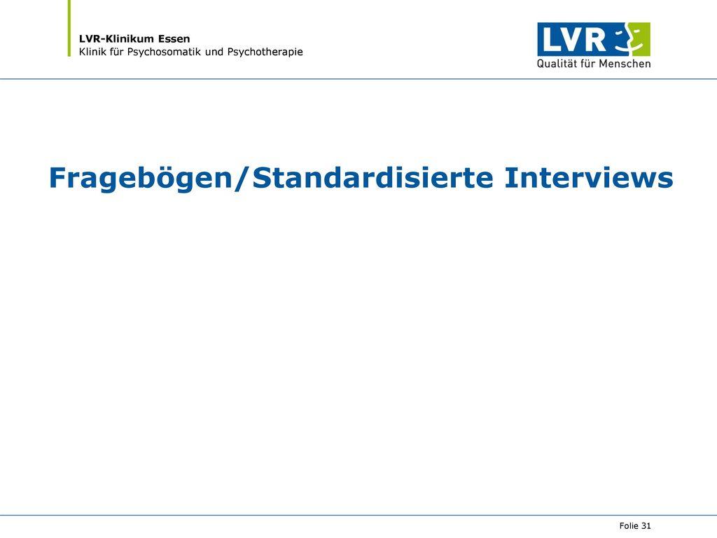 Fragebögen/Standardisierte Interviews