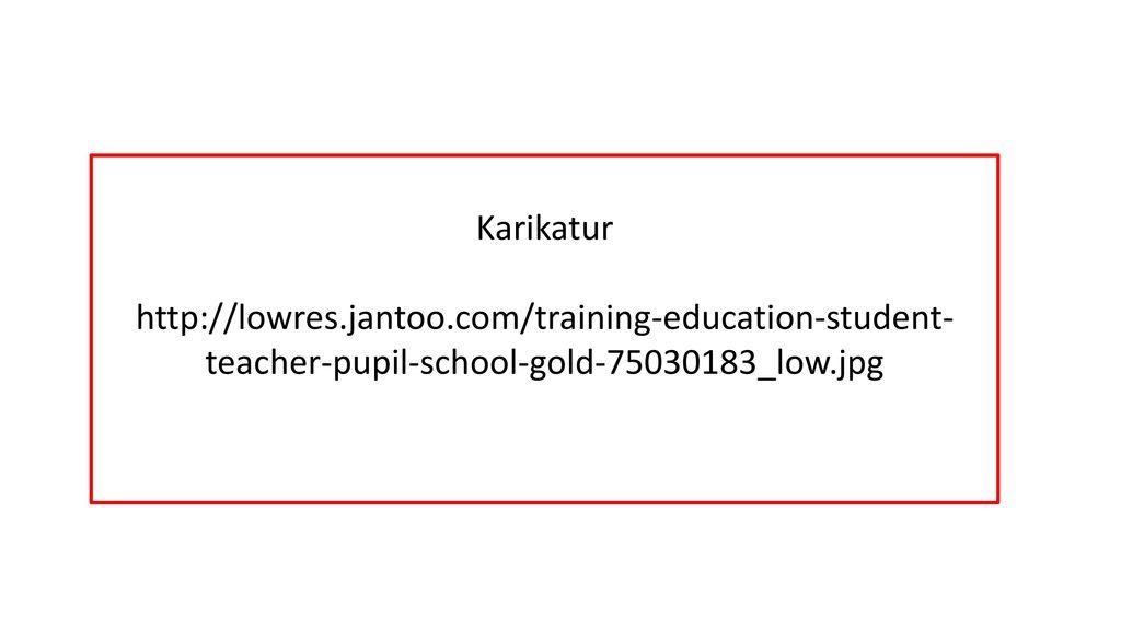 Karikatur http://lowres.jantoo.com/training-education-student-teacher-pupil-school-gold-75030183_low.jpg.