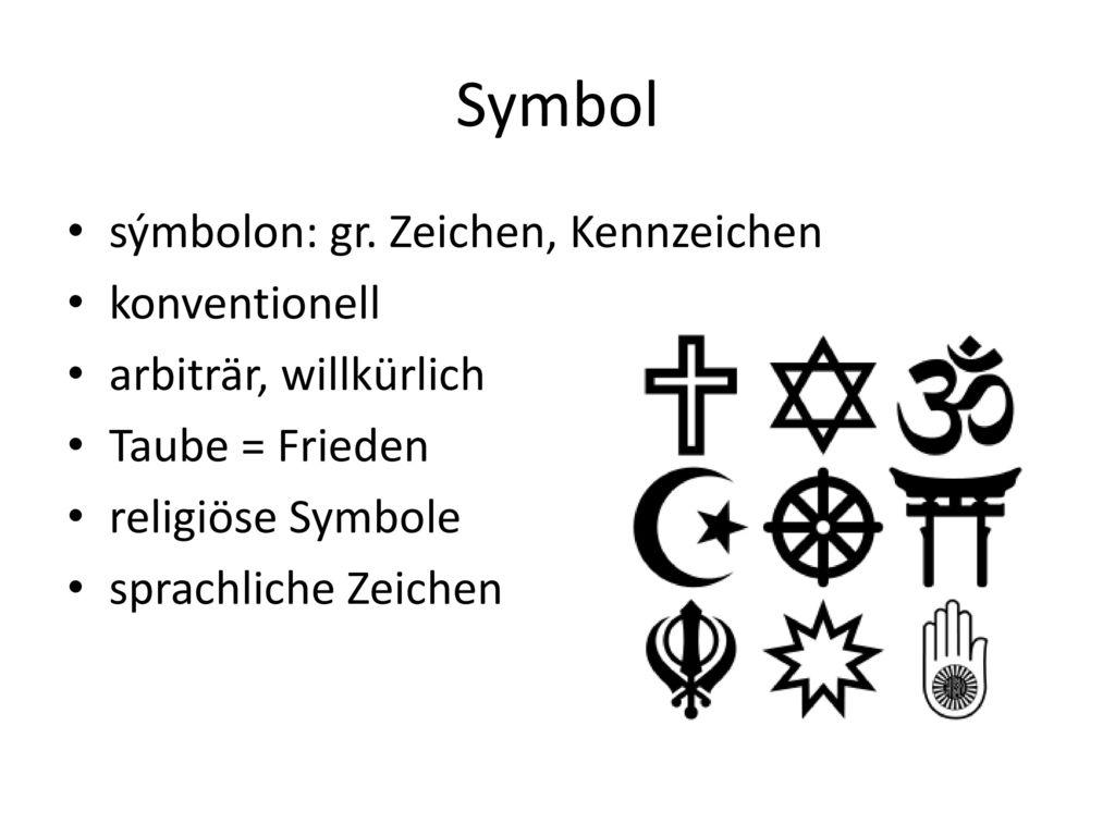 Symbol sýmbolon: gr. Zeichen, Kennzeichen konventionell