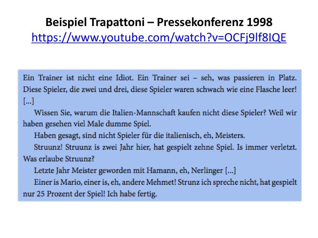 Beispiel Trapattoni – Pressekonferenz 1998 https://www. youtube