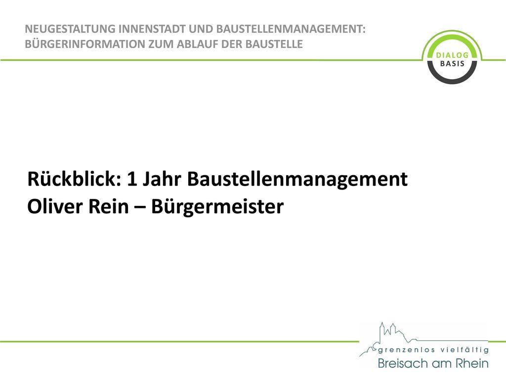 Rückblick: 1 Jahr Baustellenmanagement Oliver Rein – Bürgermeister