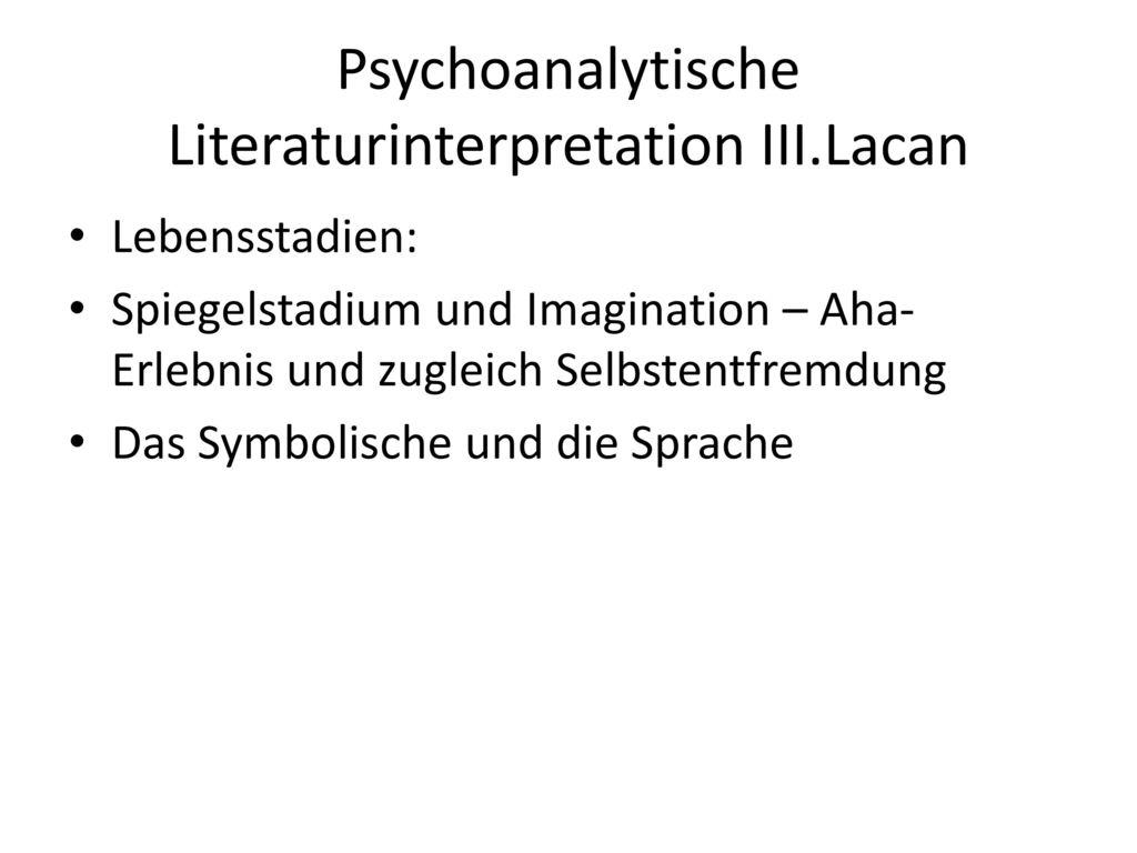 Psychoanalytische Literaturinterpretation III.Lacan