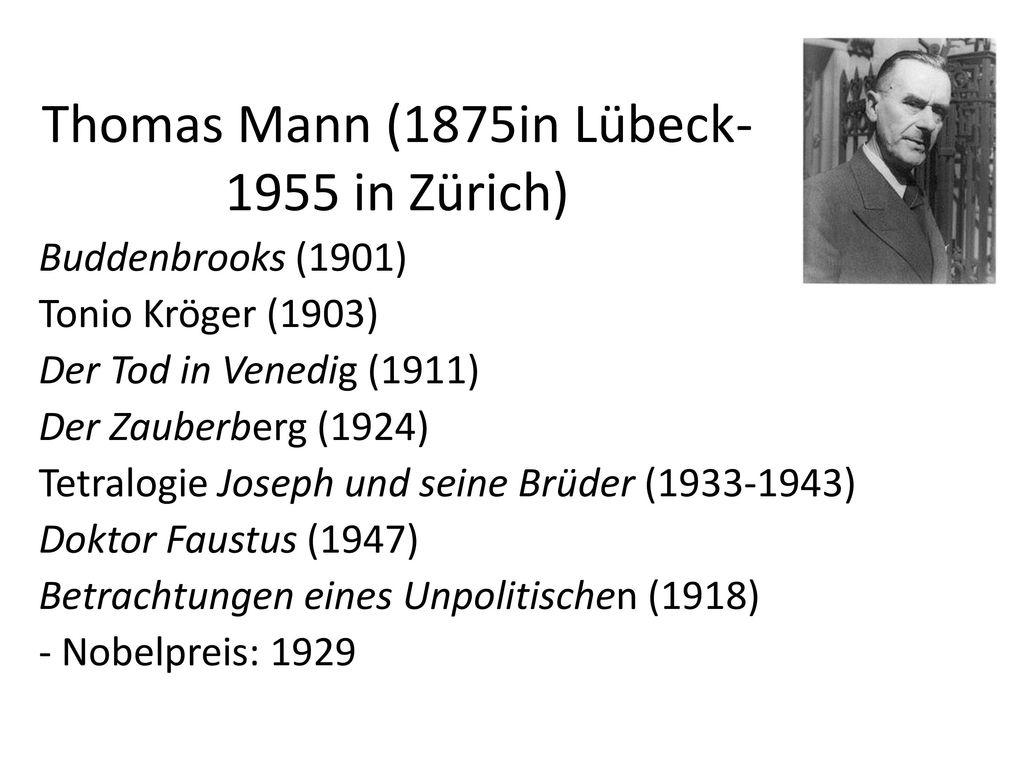 Thomas Mann (1875in Lübeck-1955 in Zürich)