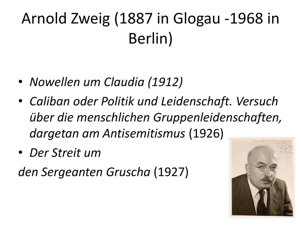 Arnold Zweig (1887 in Glogau -1968 in Berlin)