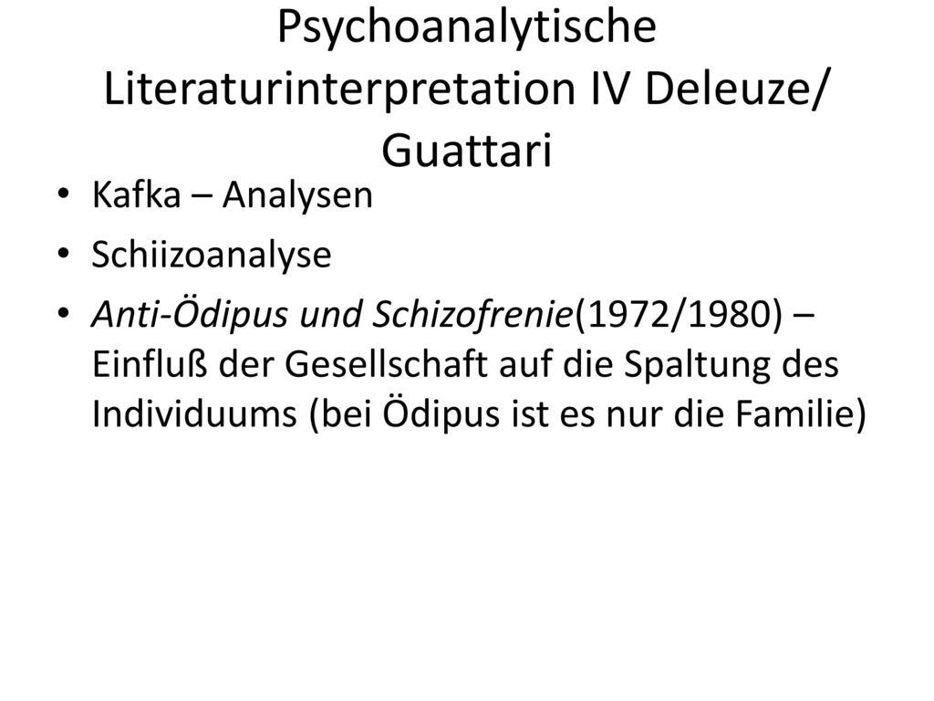 Psychoanalytische Literaturinterpretation IV Deleuze/ Guattari