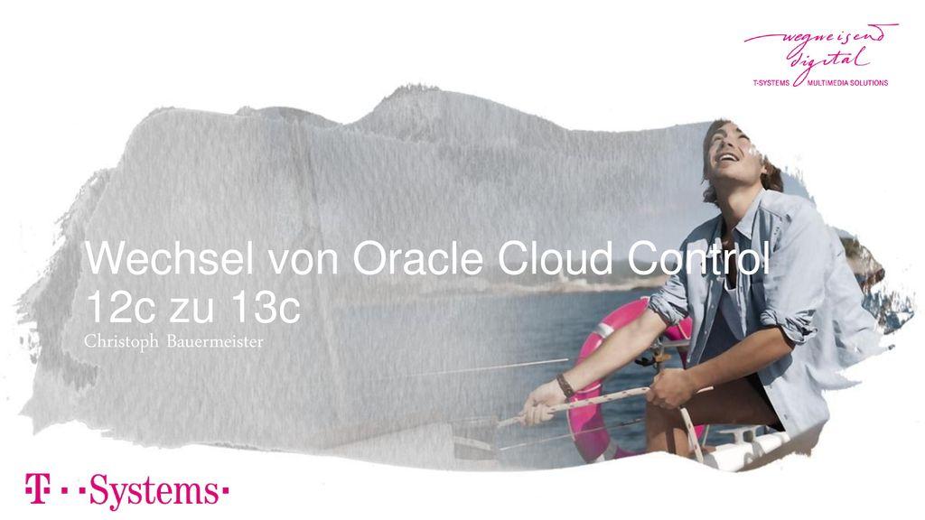 Wechsel von Oracle Cloud Control 12c zu 13c