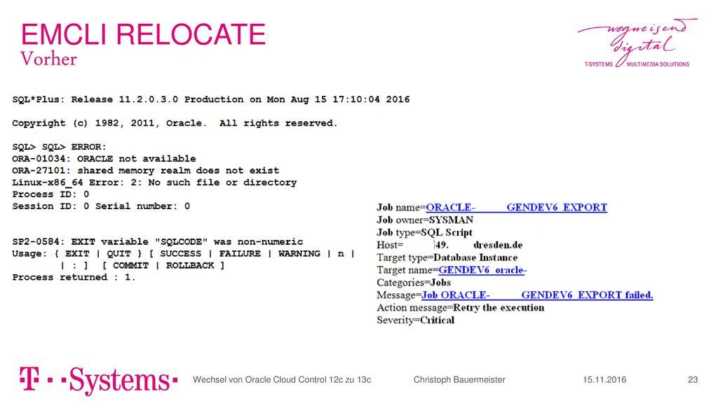 EMCLI RELOCATE Vorher. Wechsel von Oracle Cloud Control 12c zu 13c Christoph Bauermeister.