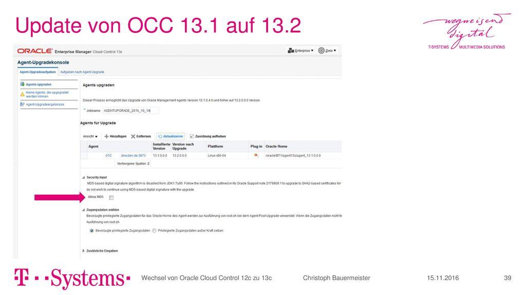 Update von OCC 13.1 auf 13.2 Wechsel von Oracle Cloud Control 12c zu 13c Christoph Bauermeister.