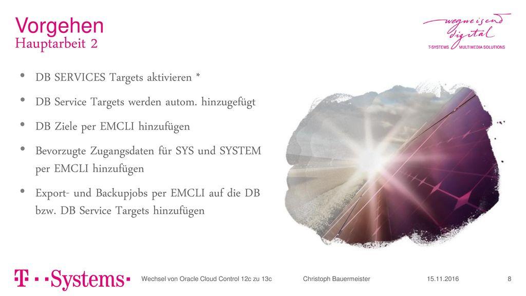 Vorgehen Hauptarbeit 2 DB SERVICES Targets aktivieren *