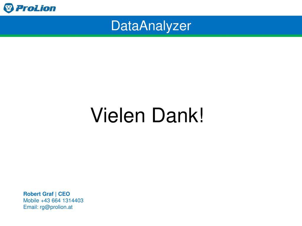Vielen Dank! DataAnalyzer Robert Graf | CEO Mobile +43 664 1314403