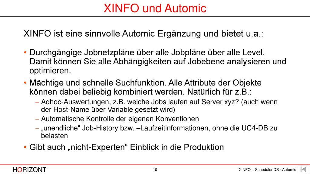 XINFO und Automic XINFO ist eine sinnvolle Automic Ergänzung und bietet u.a.: