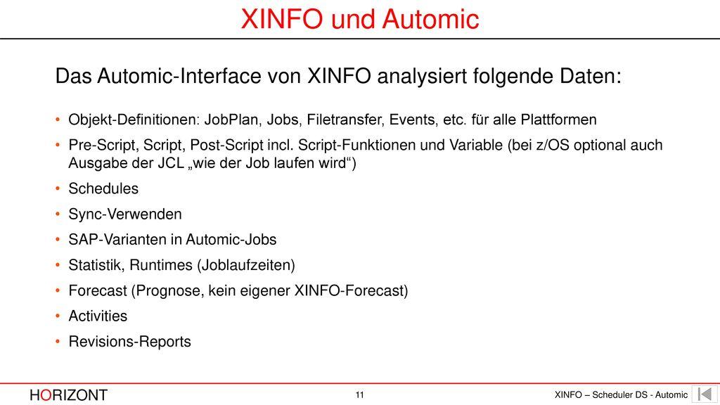 XINFO und Automic Das Automic-Interface von XINFO analysiert folgende Daten: