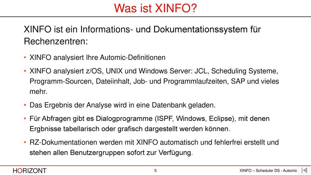 Was ist XINFO XINFO ist ein Informations- und Dokumentationssystem für Rechenzentren: XINFO analysiert Ihre Automic-Definitionen.