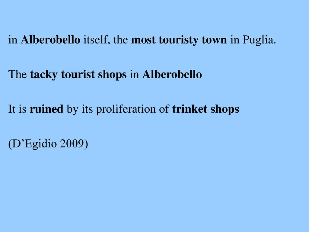 in Alberobello itself, the most touristy town in Puglia.
