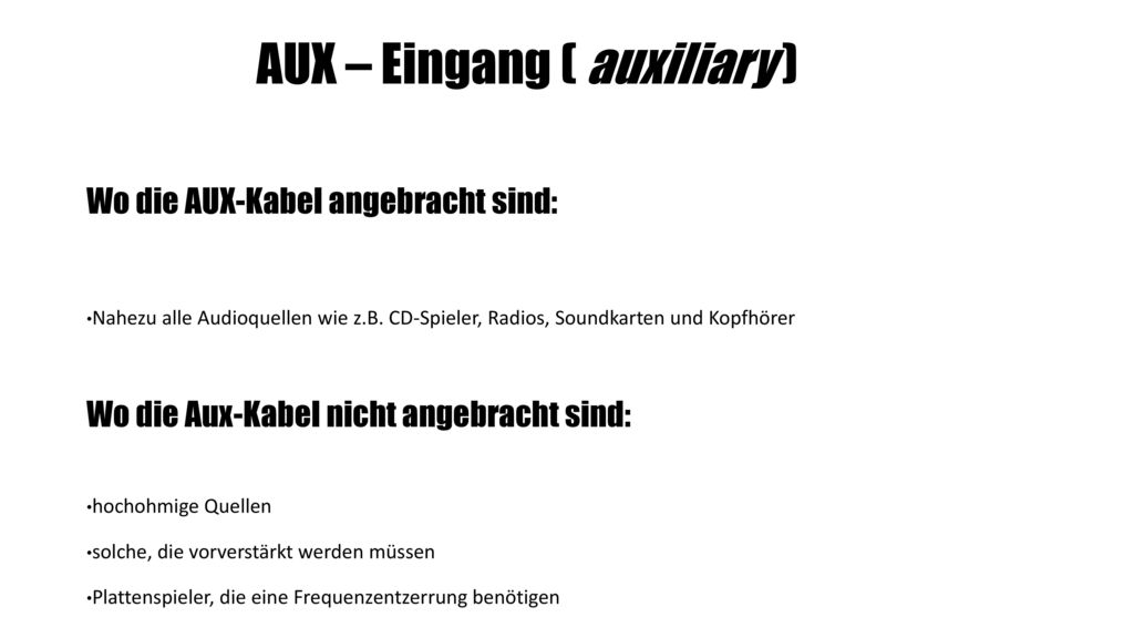 AUX – Eingang ( auxiliary )