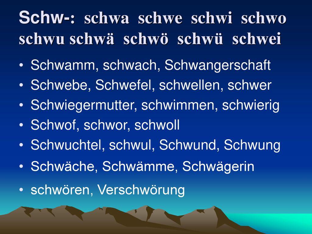 Schw-: schwa schwe schwi schwo schwu schwä schwö schwü schwei