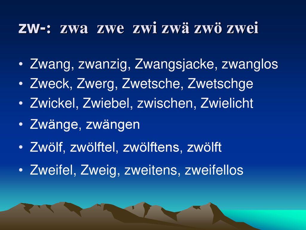zw-: zwa zwe zwi zwä zwö zwei