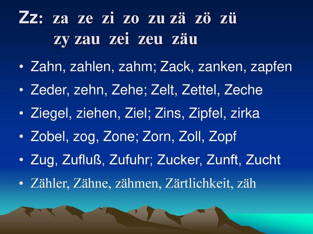 Zz: za ze zi zo zu zä zö zü zy zau zei zeu zäu