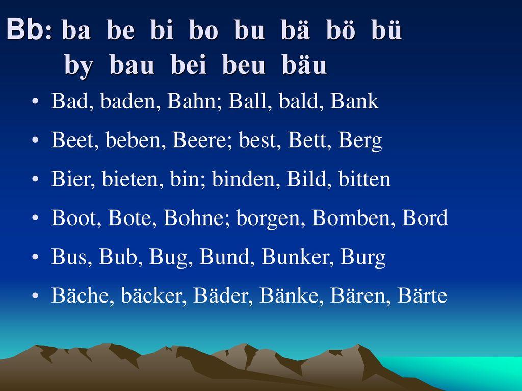 Bb: ba be bi bo bu bä bö bü by bau bei beu bäu