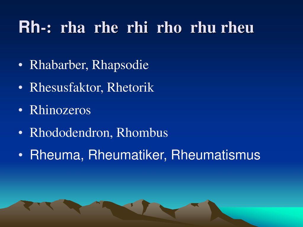 Rh-: rha rhe rhi rho rhu rheu