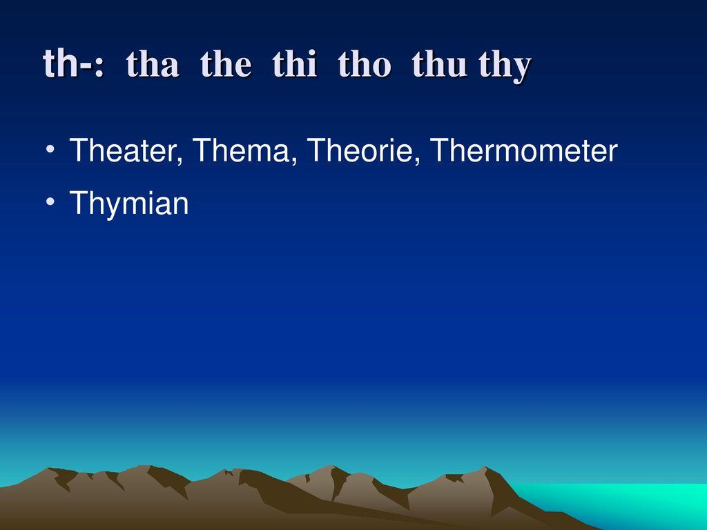 th-: tha the thi tho thu thy