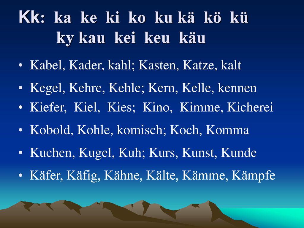 Kk: ka ke ki ko ku kä kö kü ky kau kei keu käu