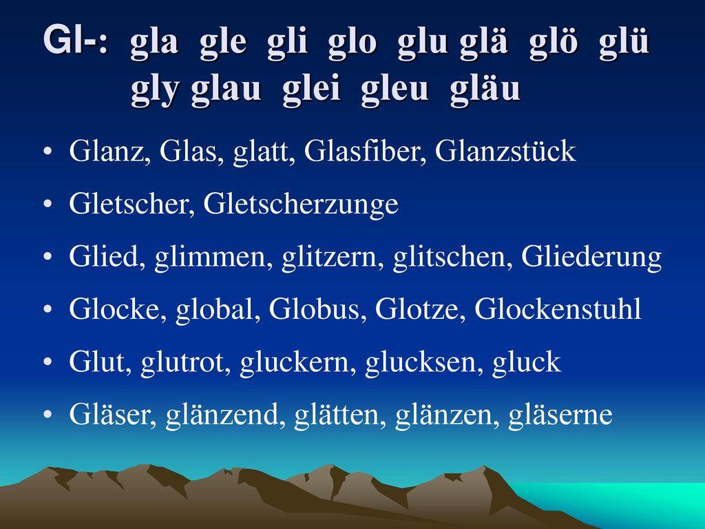 Gl-: gla gle gli glo glu glä glö glü gly glau glei gleu gläu