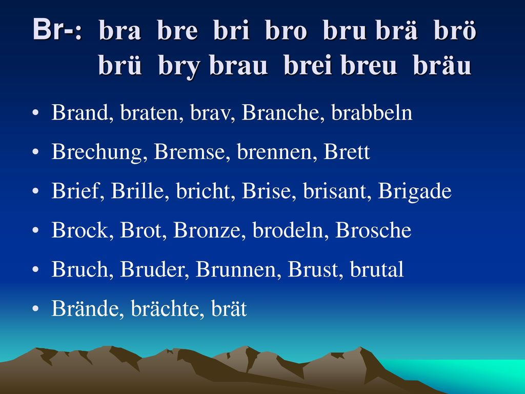 Br-: bra bre bri bro bru brä brö brü bry brau brei breu bräu