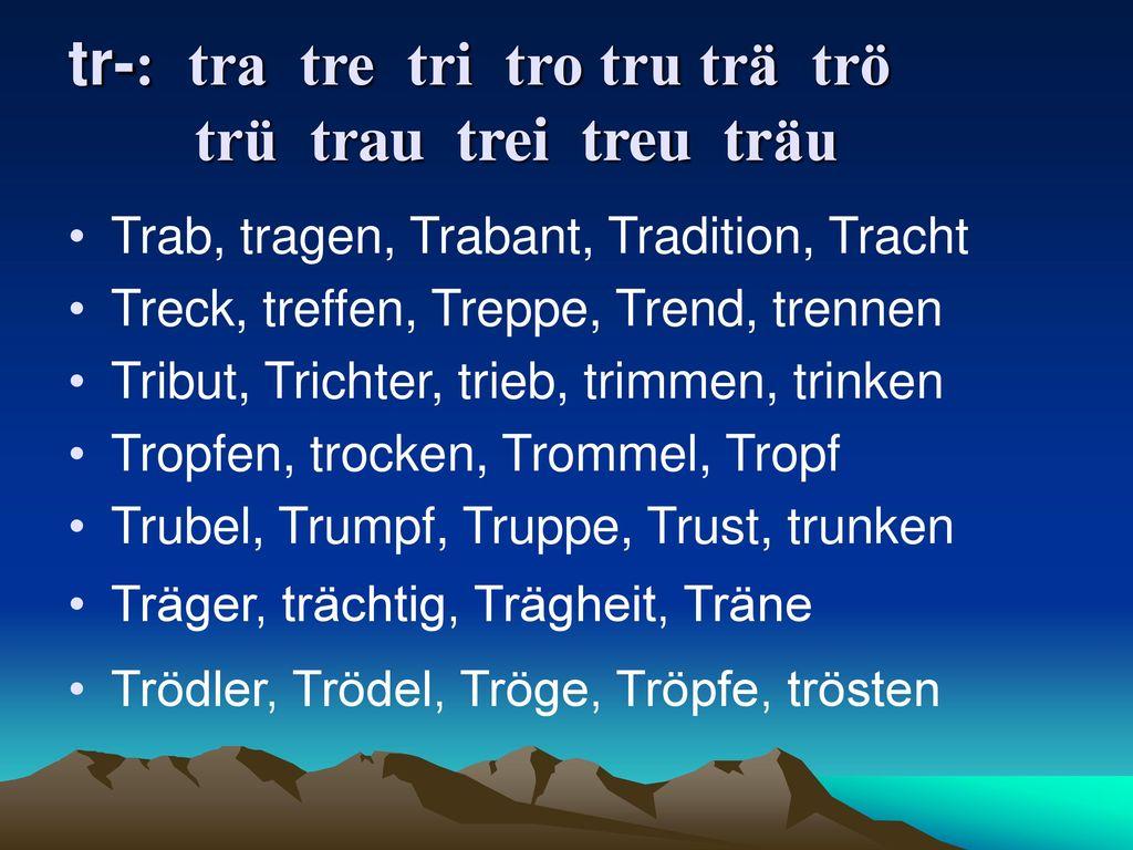 tr-: tra tre tri tro tru trä trö trü trau trei treu träu