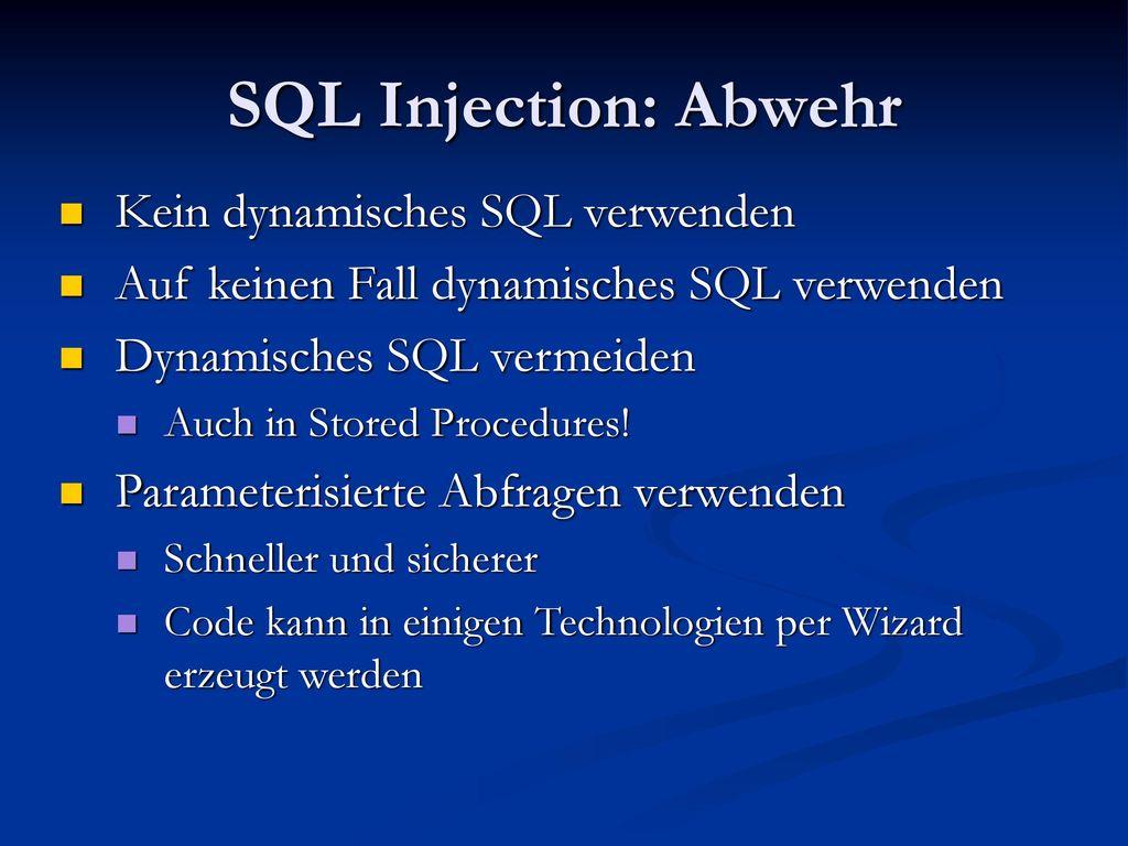 SQL Injection: Abwehr Kein dynamisches SQL verwenden