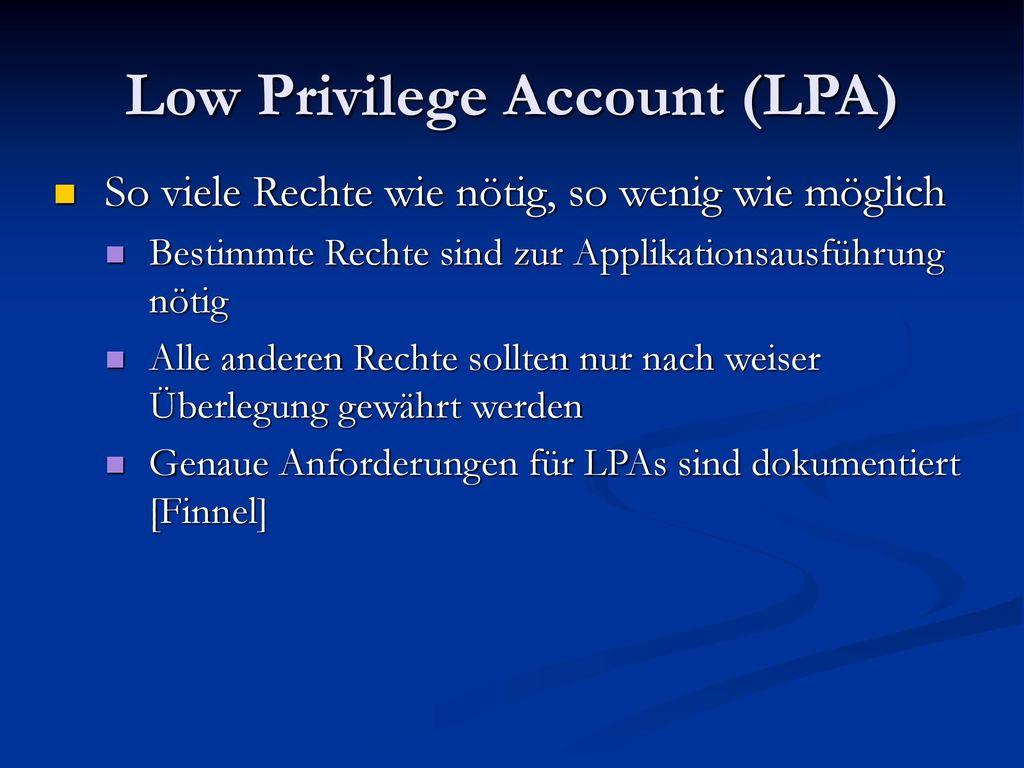 Low Privilege Account (LPA)