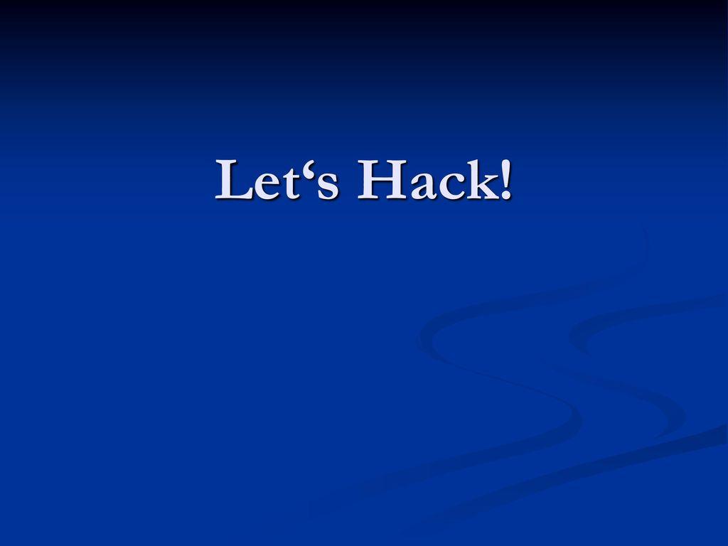 Let's Hack!