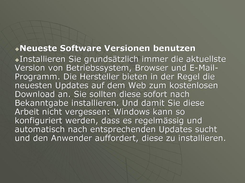 Neueste Software Versionen benutzen