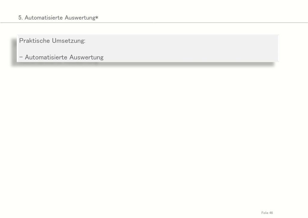 Praktische Umsetzung: - Automatisierte Auswertung
